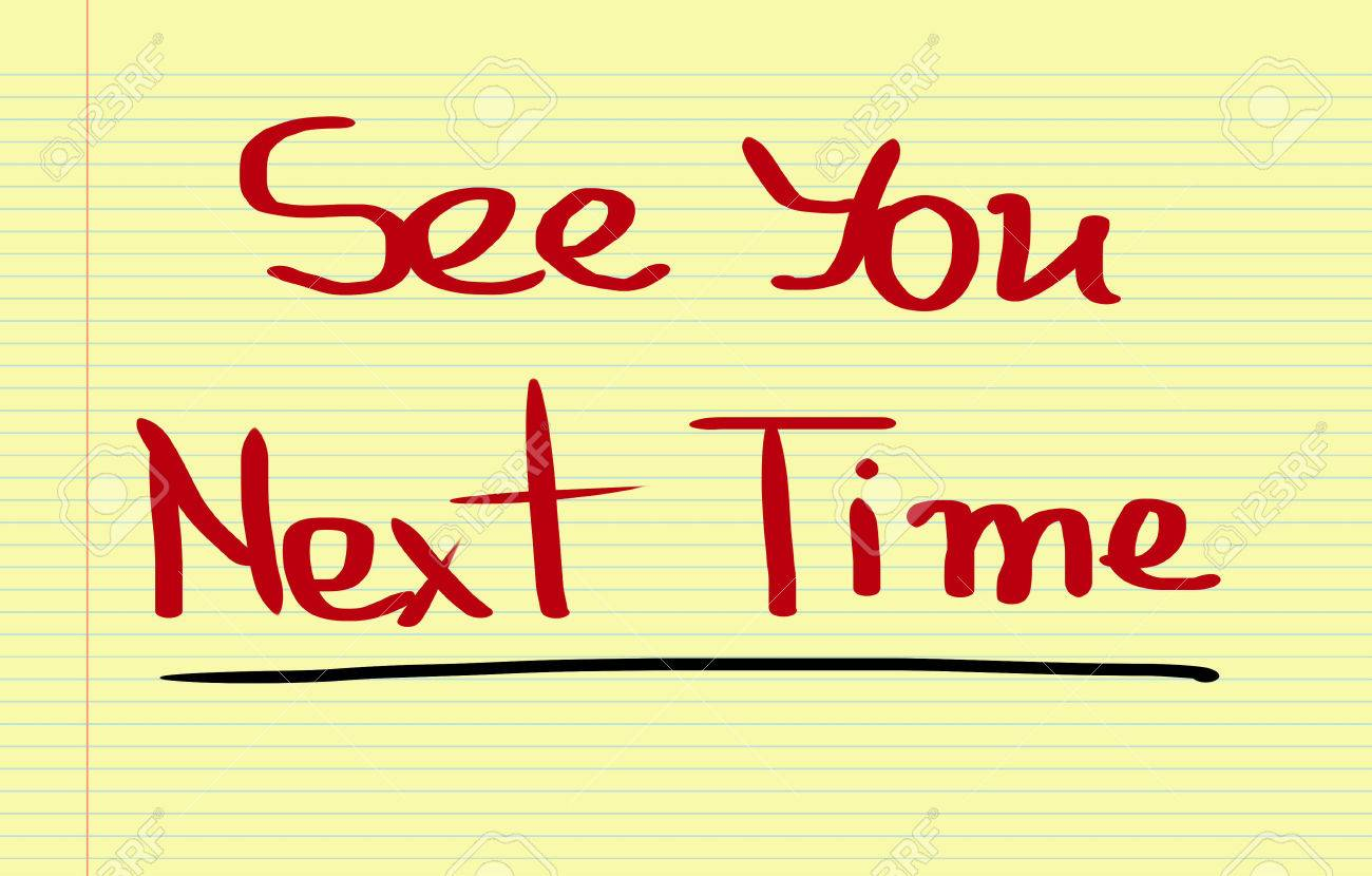 See You Next Time Concept Stock Photo, Picture And Royalty Free Image.  Image 37910703.