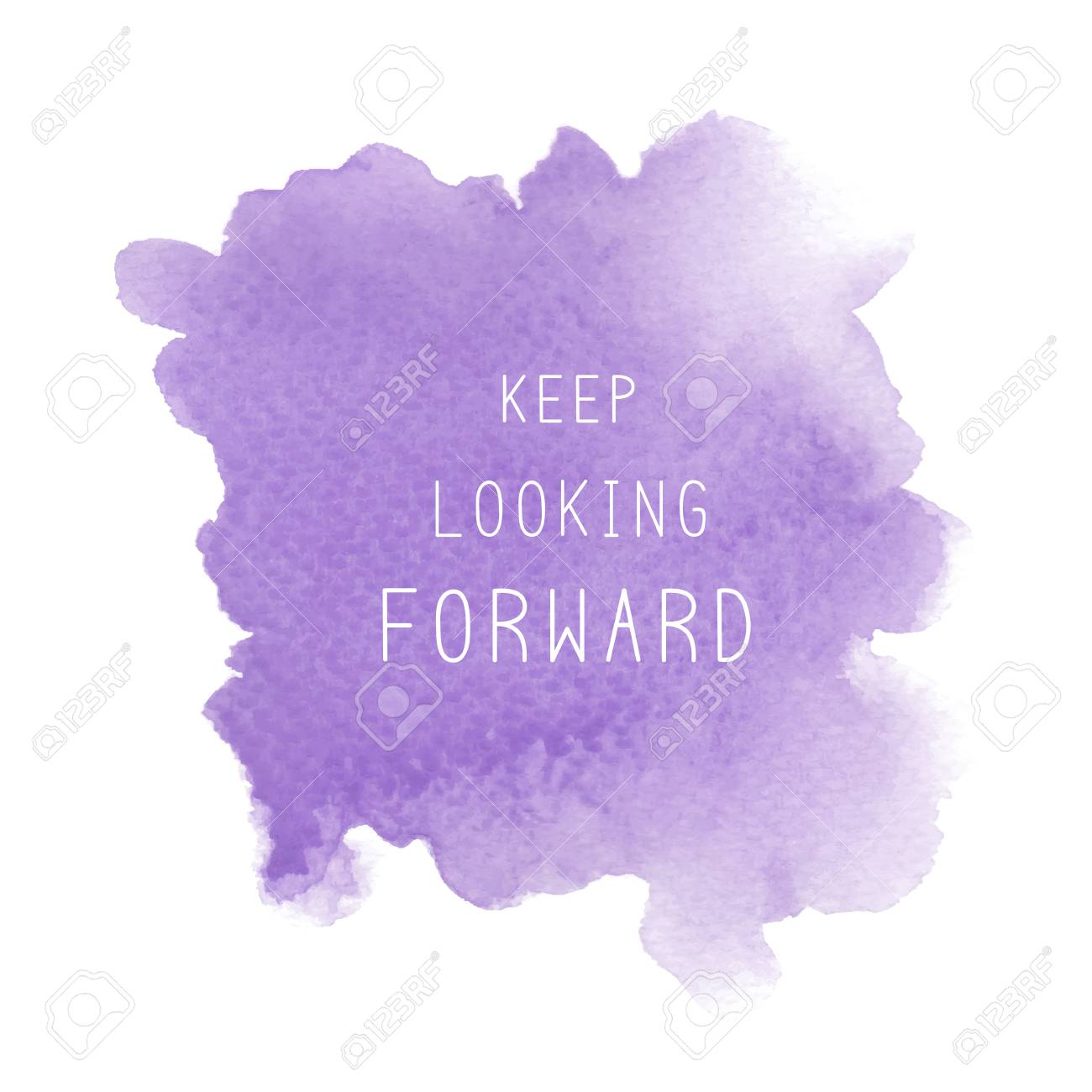 Keep looking forward. Inspirational quote on violet watercolor..