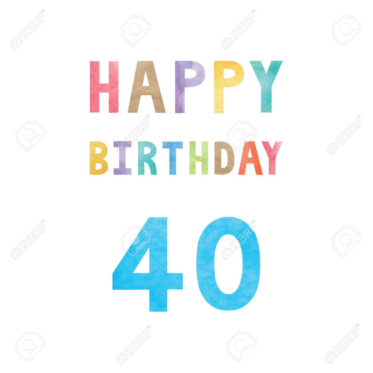 happy 40th birthday anniversary card with colorful watercolor
