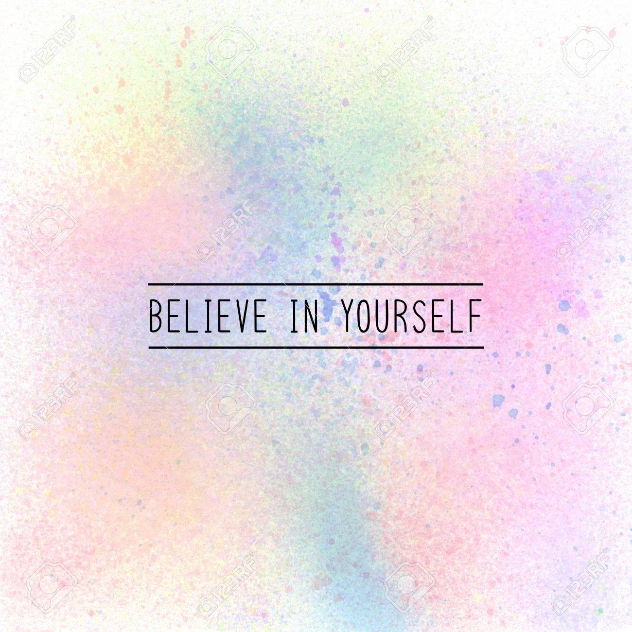 Believe In Yourself. Inspirational Quote On Pastel Spray Paint Background.  Stock Photo   62972260