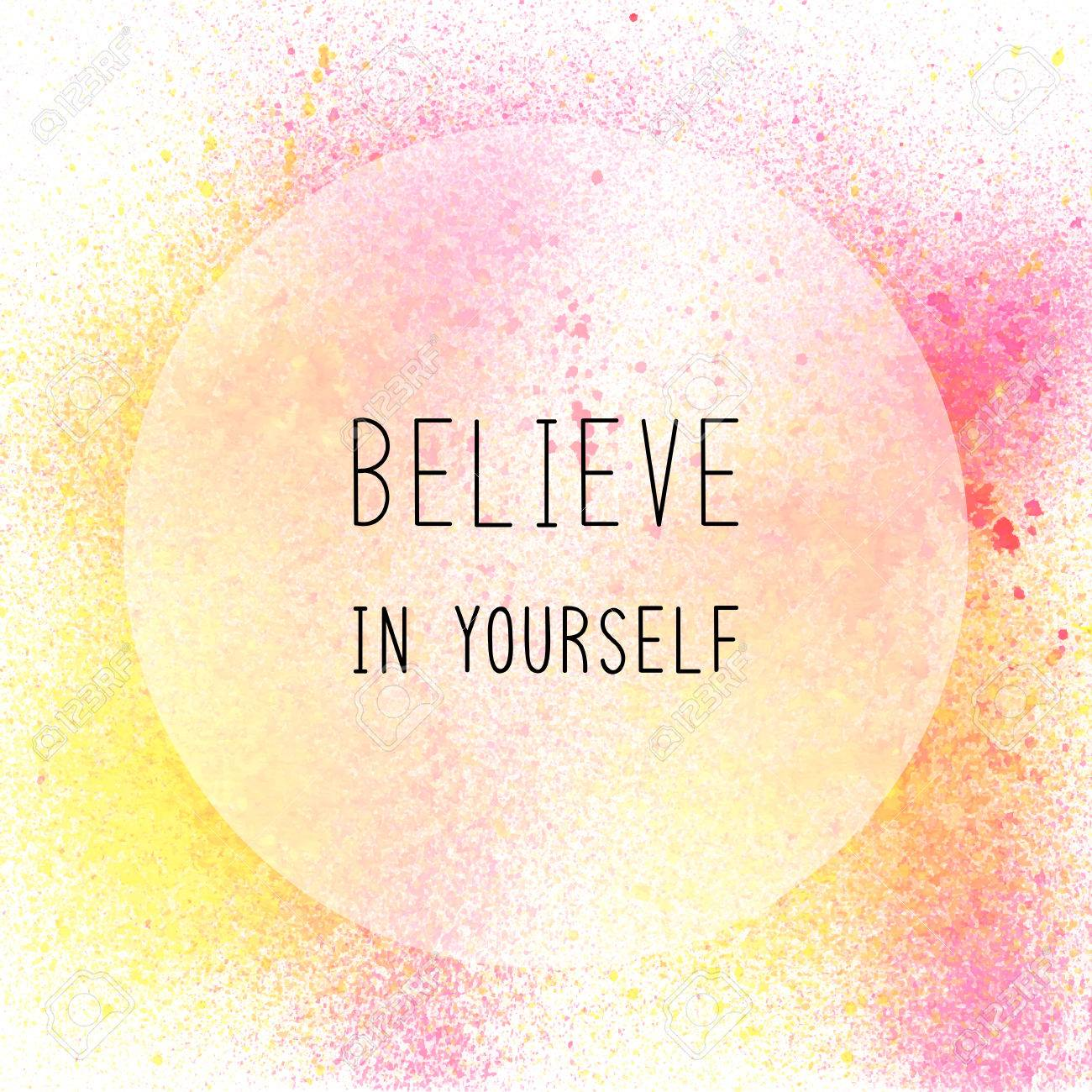 Believe In Yourself. Inspirational Quote On Yellow And Pink Spray Paint  Background Stock Photo