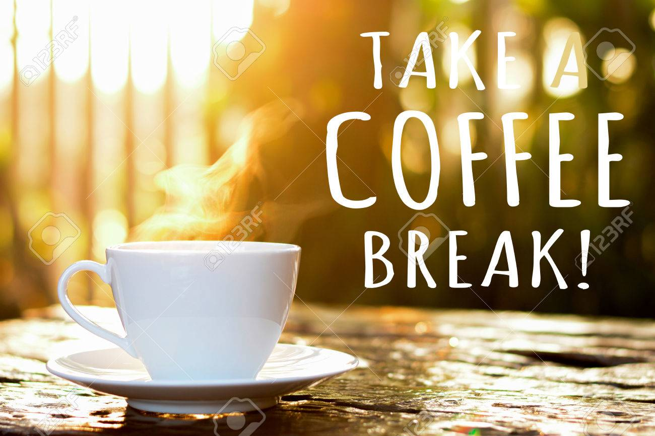 Take Break Coffeebreak : Take a coffee break text with coffee cup in blur bokeh of morning