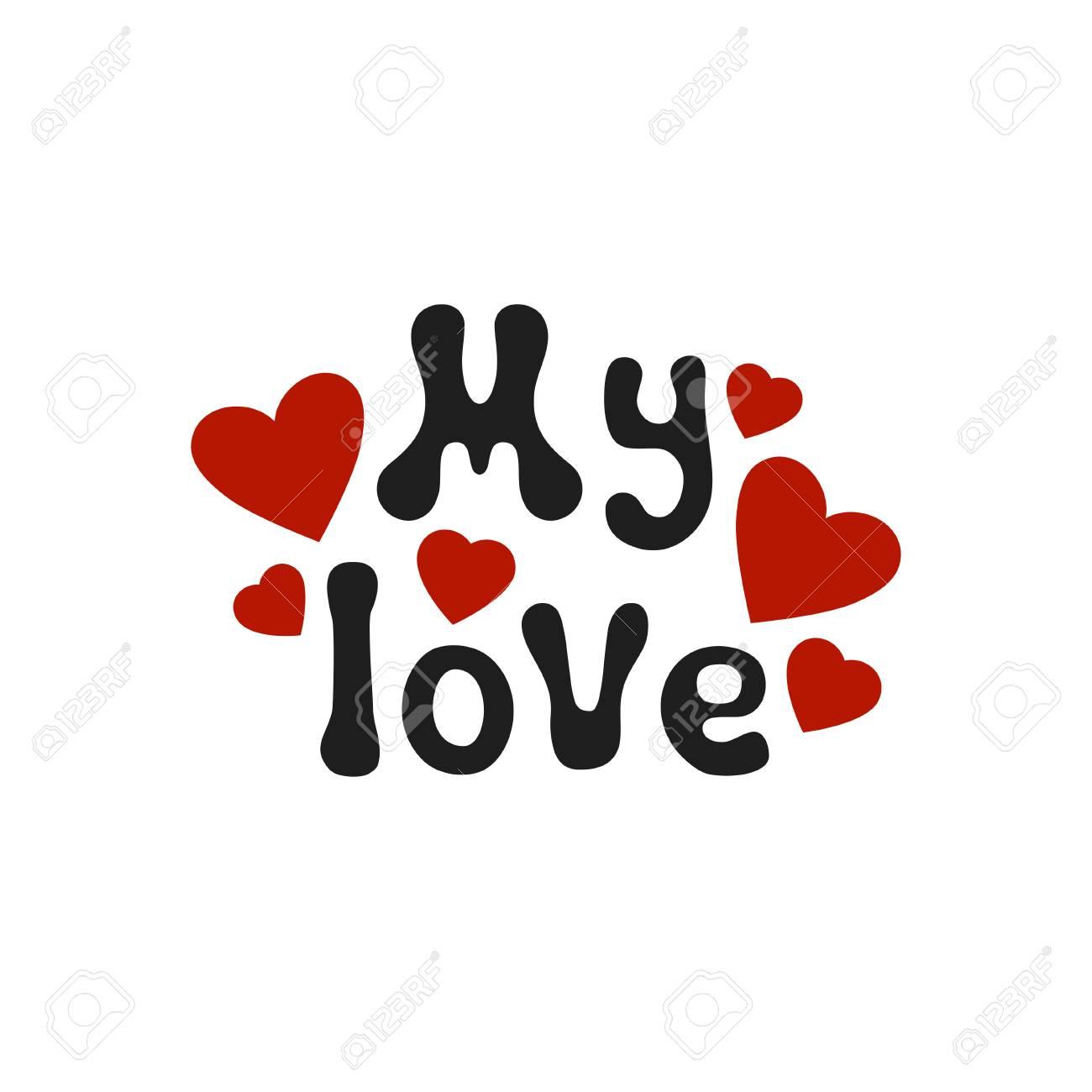 lettering romantic phrase my love handdrawn decorative element