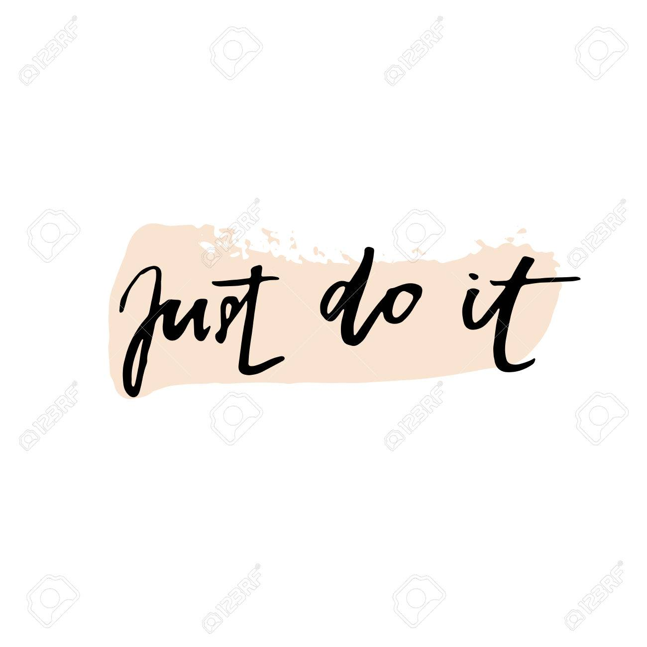 Just do it. Motivational quote about work. lettering phrase black..