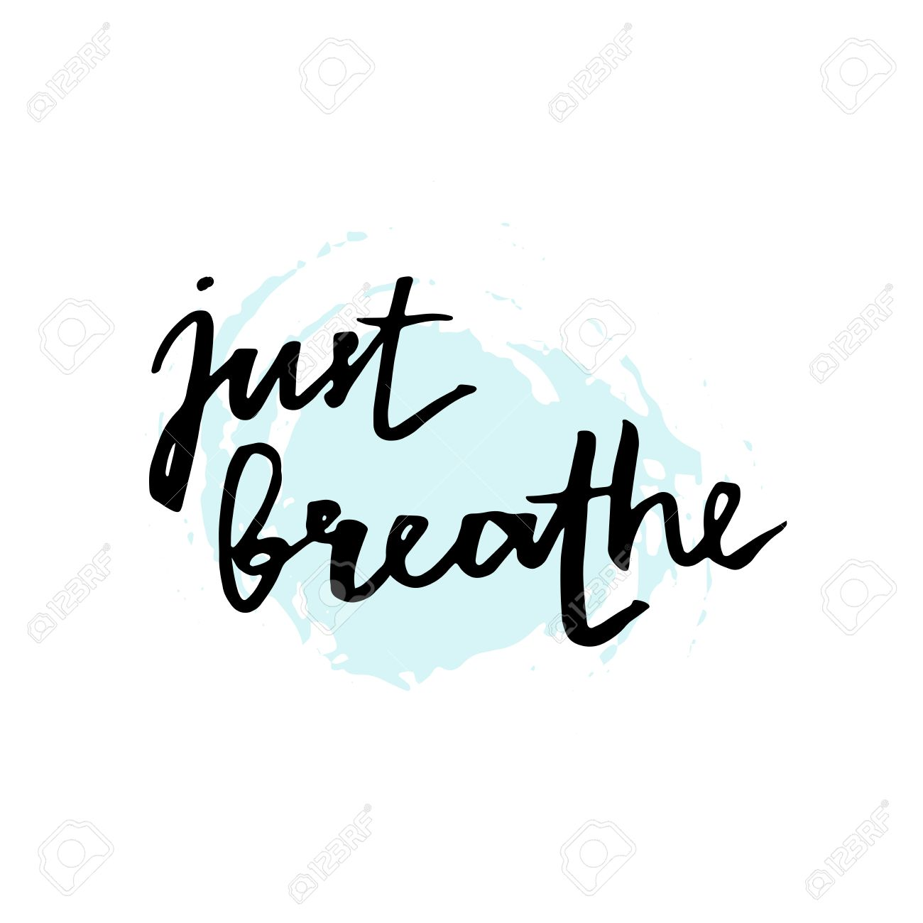 Just Breathe Inspirational Quote Calligraphy At Blue And White