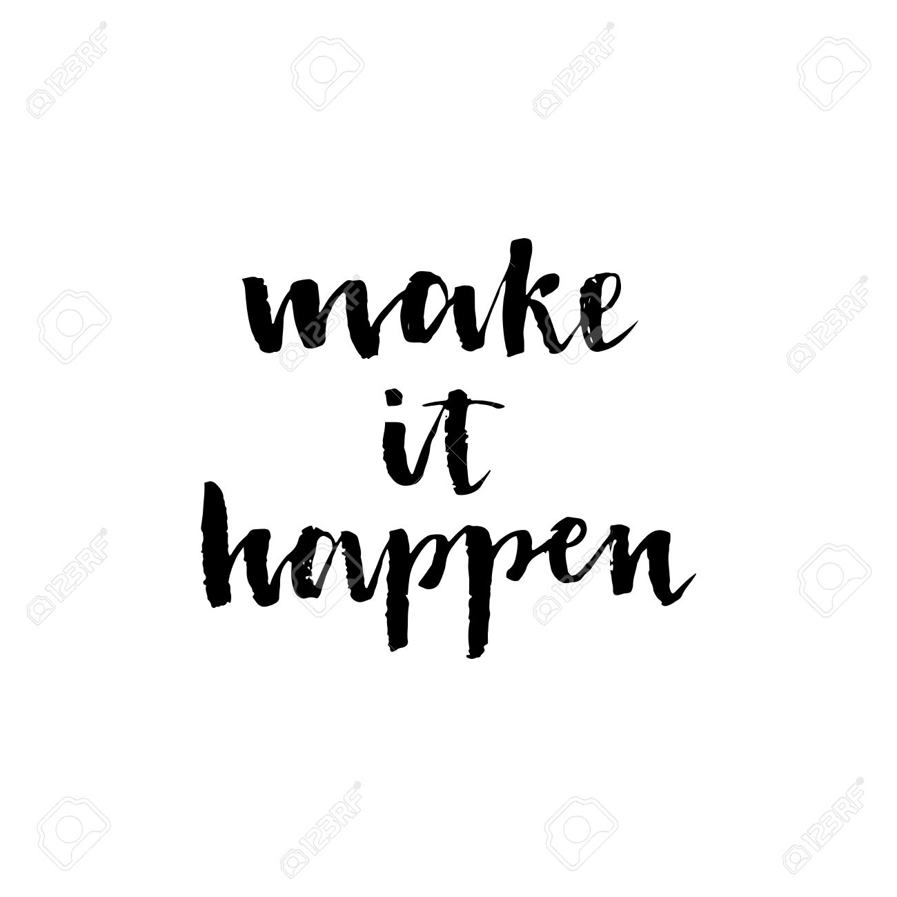 Make It Happen Black Inspirational Quote Isolated On The White