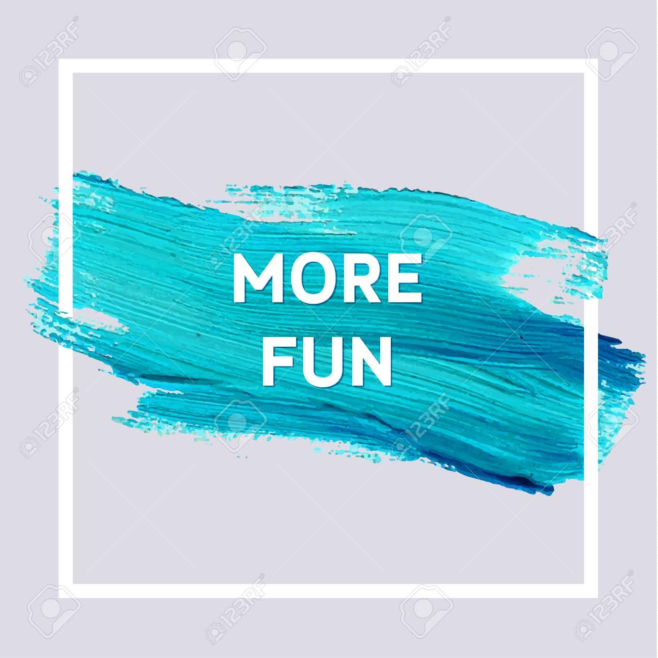 Mehr Spaß. Blue Spring Motivation Typoplakat. Quadrat-Acryl Stroke ...