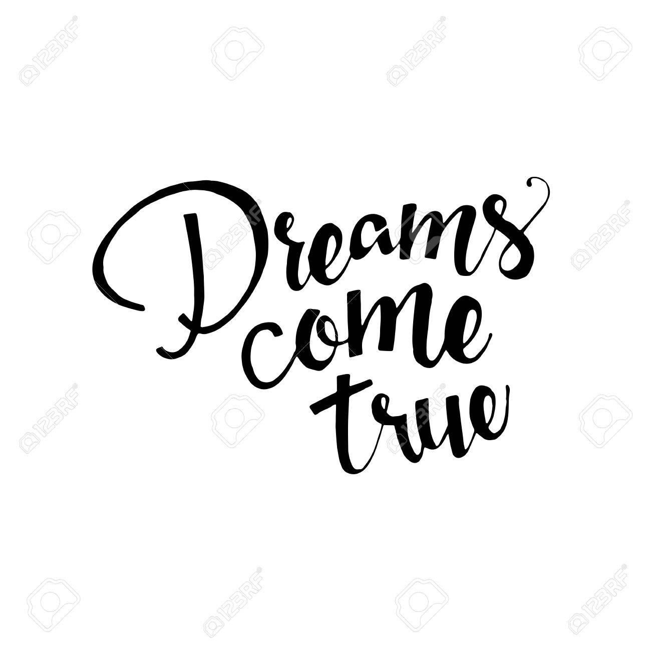 dreams come true phrase lettering inspirational quote modern