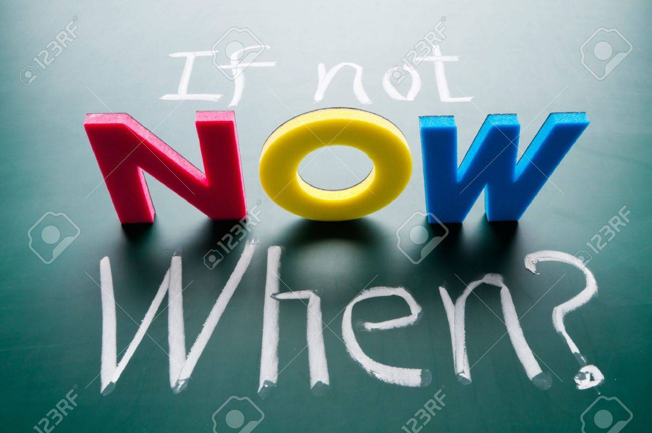 If not now, when? Colorful words on blackboard. Stock Photo - 11743146