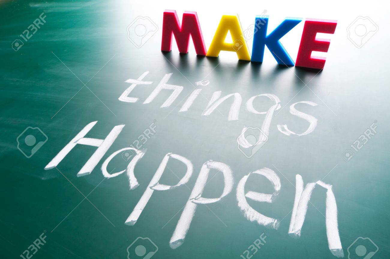 Make Things Happen Concept Words Draw On Blackboard Stock Photo