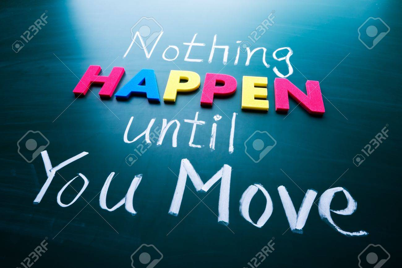 Nothing happen until you move, colorful words on blackboard Stock Photo - 18397301