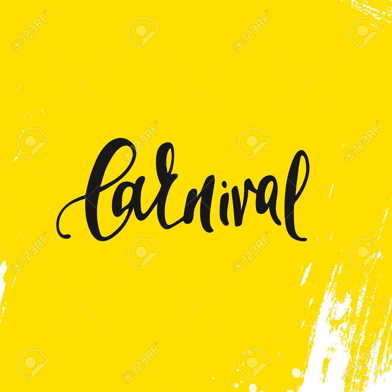 Carnaval De Inscripción Fondo Amarillo Tarjetas De Felicitación Hechas A Mano De La Caligrafía Pósters Frase Carnaval Antecedentes Pincel De