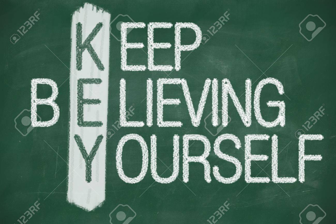 Acronym of key believe in yourself written in chalk on a believe in yourself written in chalk on a blackboard stock photo biocorpaavc Choice Image