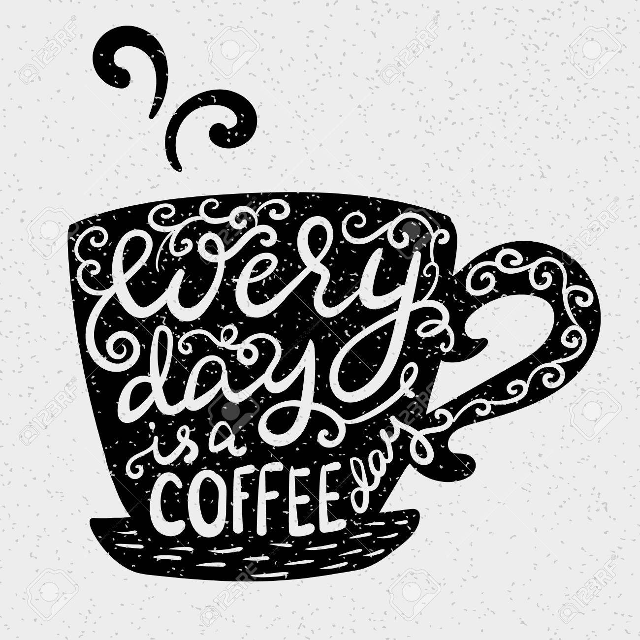 Every day is a coffee day - 46642070