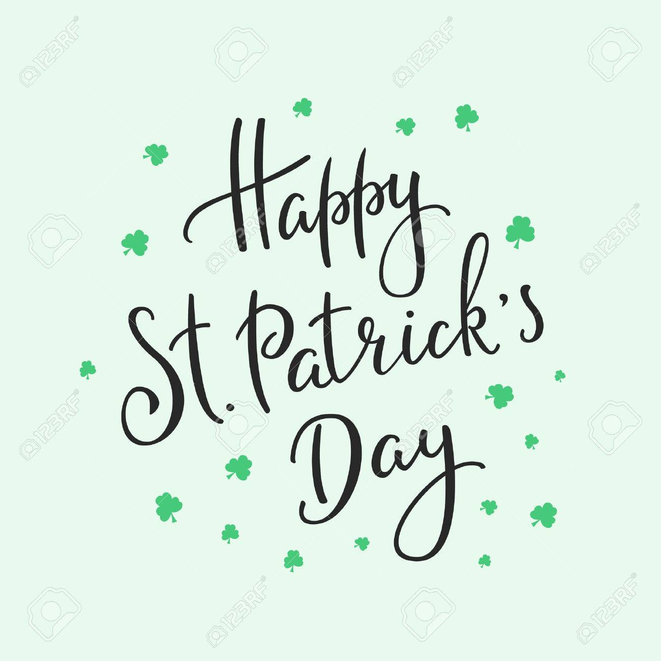 Happy St Patricks day simple lettering. Calligraphy postcard or poster graphic design lettering element. Hand written calligraphy style Saint Patrick postcard design. Photography overlay sign detail. - 52370090