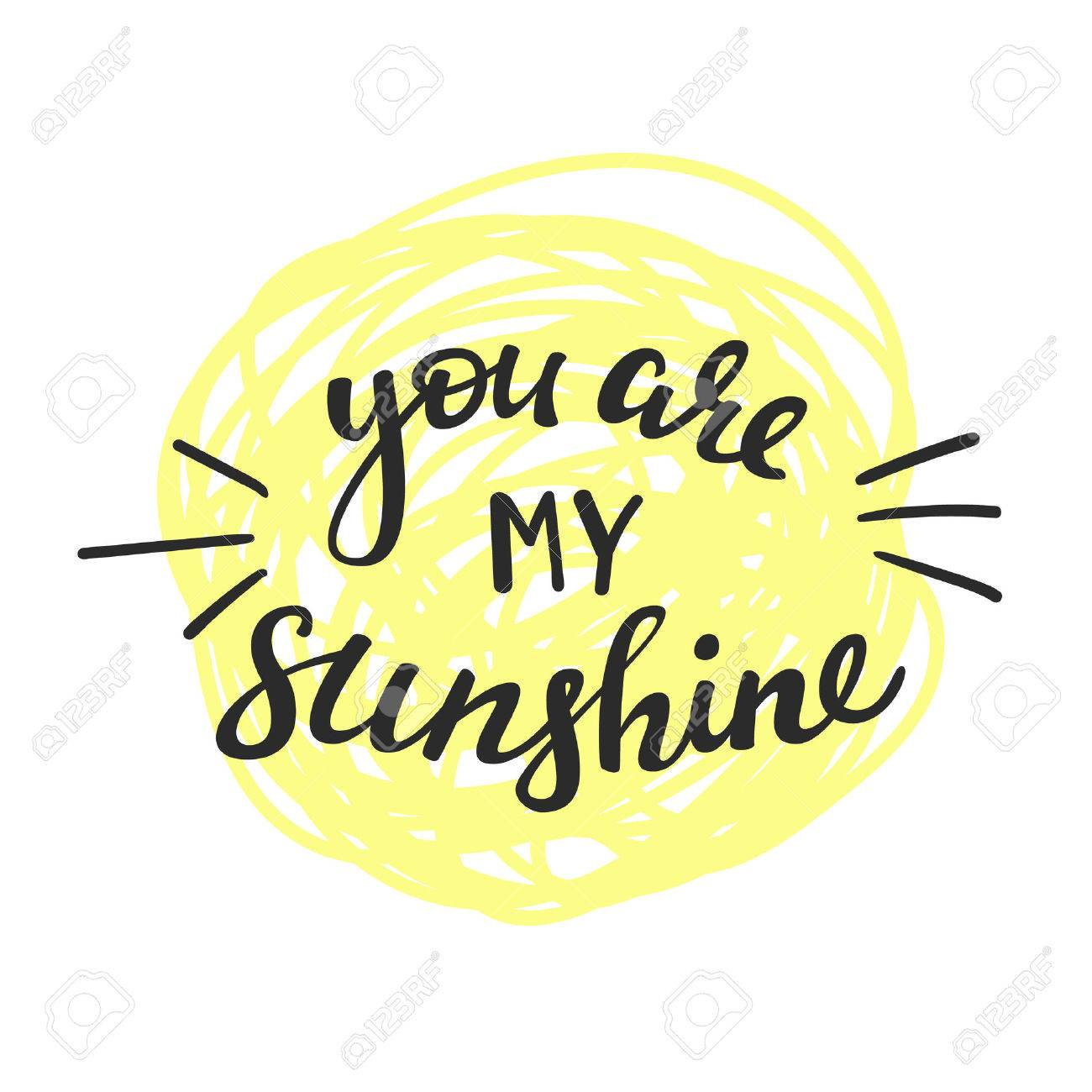 You Are My Sunshine Lettering Motivational Quote Romantic