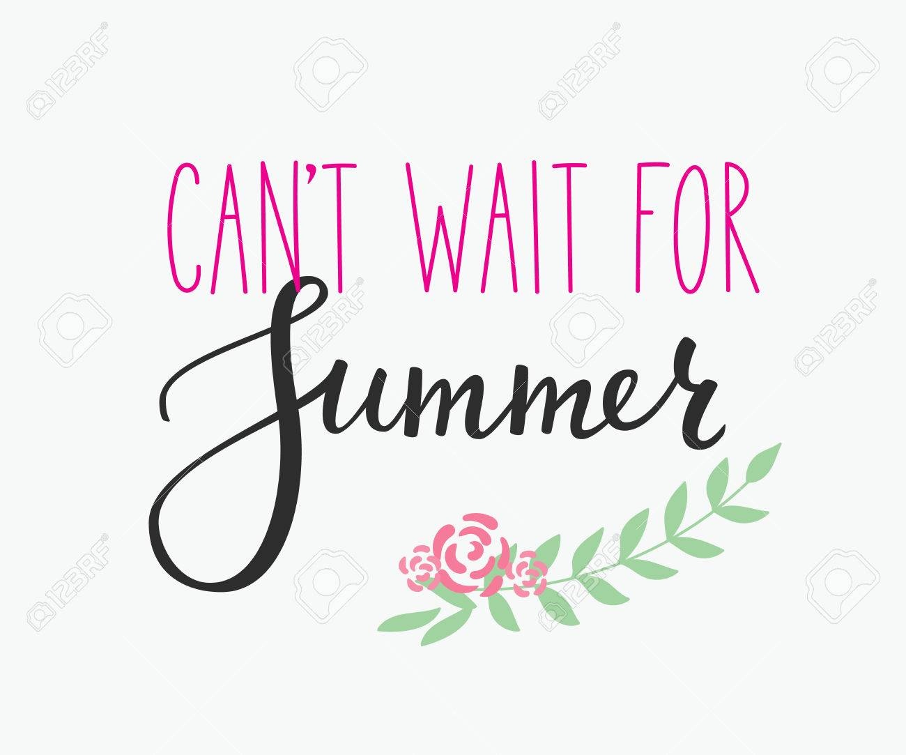 Cant Wait For Summer Lettering. Calligraphy Summer Postcard Or Poster  Graphic Design Typography Element.