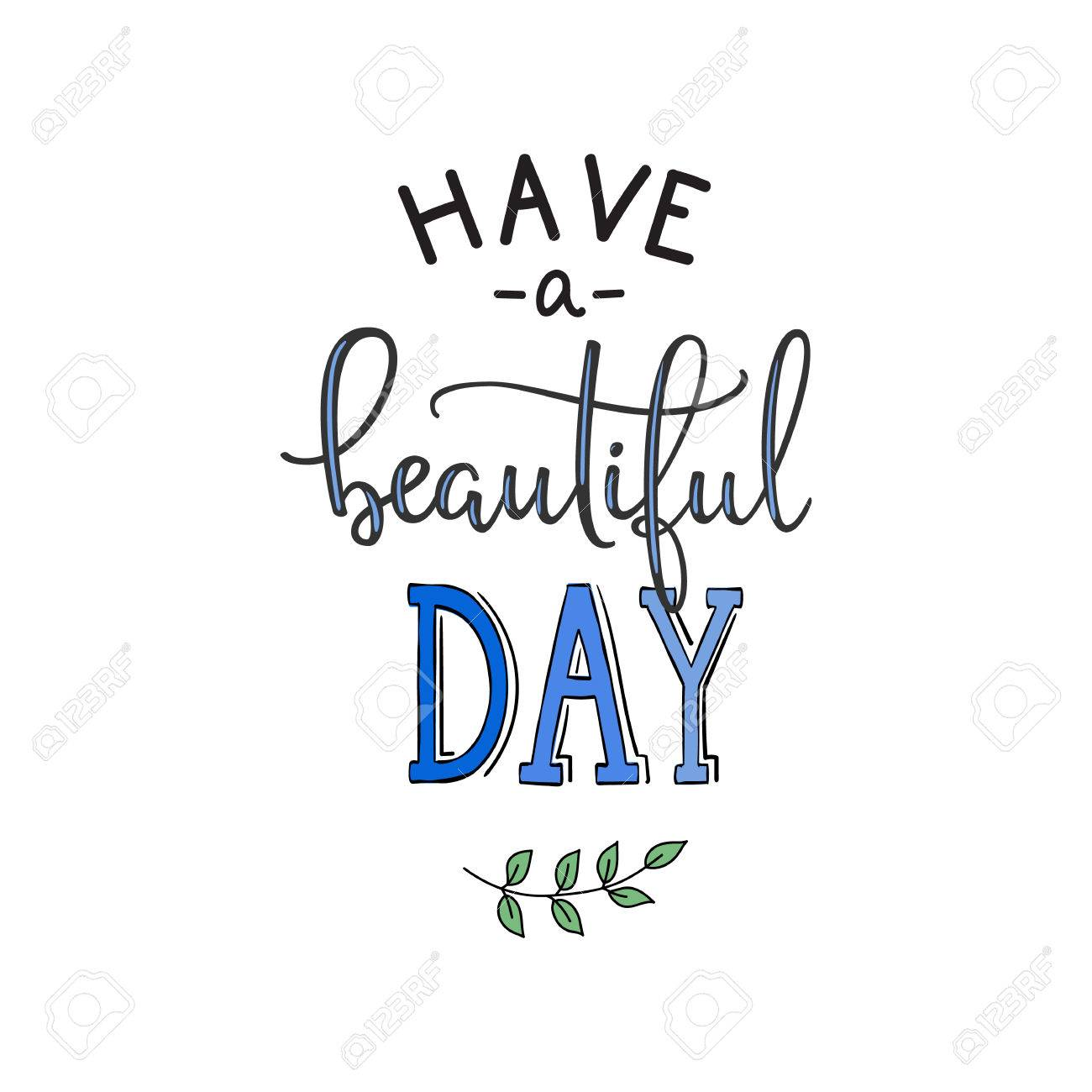 Have A Beautiful Day Quote Lettering Calligraphy Inspiration