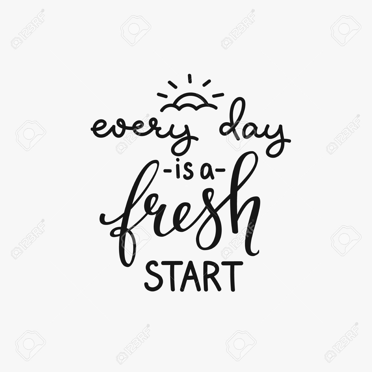 Lettering quotes motivation for life and happiness. Calligraphy Inspirational quote. Morning motivational quote design. For postcard poster graphic design. Every Day is a Fresh Start - 55617354