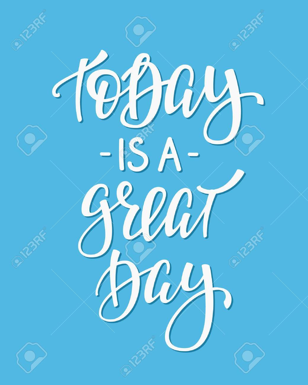 Today Is A Great Day Quote Lettering Calligraphy Inspiration