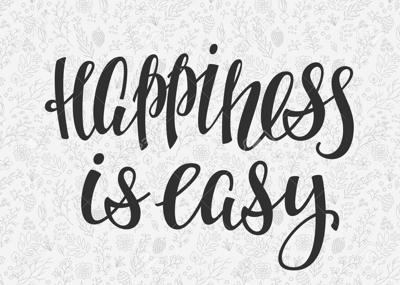 Life Is Not Easy Quotes Happiness Is Easy Quote Letteringcalligraphy Inspiration Graphic