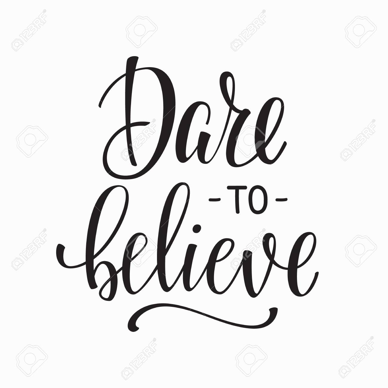 Dare To Believe Quote Lettering Calligraphy Inspiration Graphic Design Typography Element Hand Written Postcard