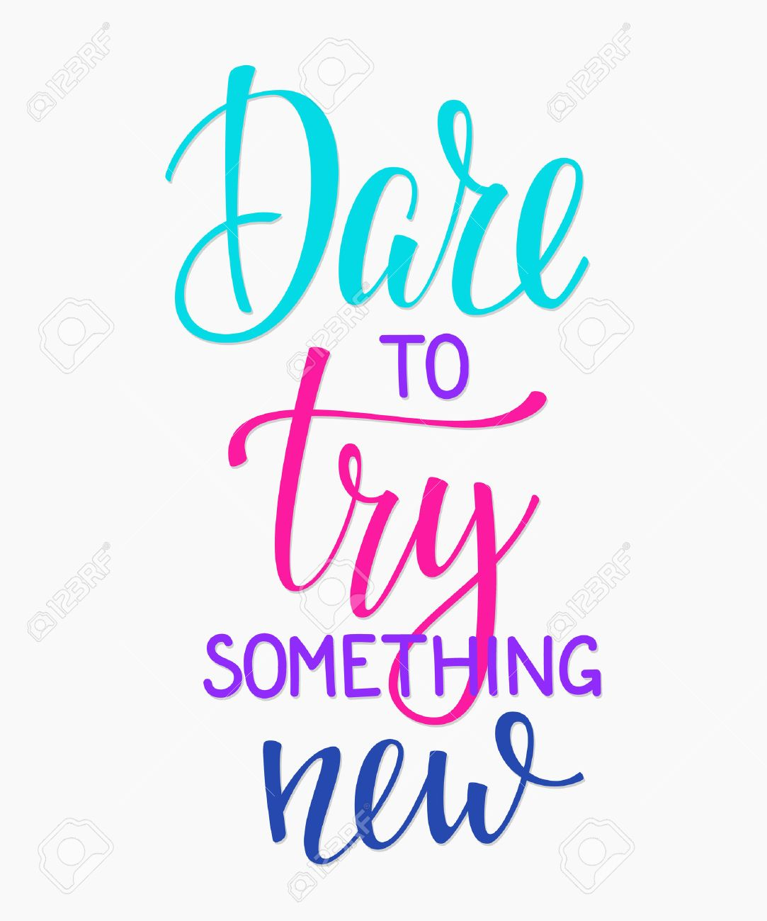 Dare To Try Something New Quote Lettering Calligraphy Inspiration Graphic Design Typography Element Hand
