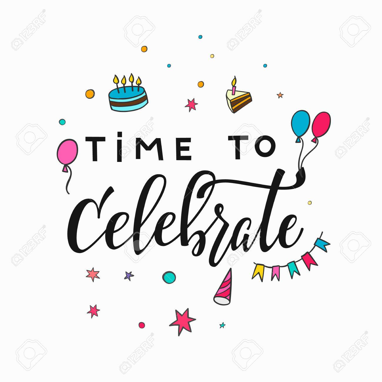 Happy Birthday Party Time To Celebrate Lettering Sign Quote