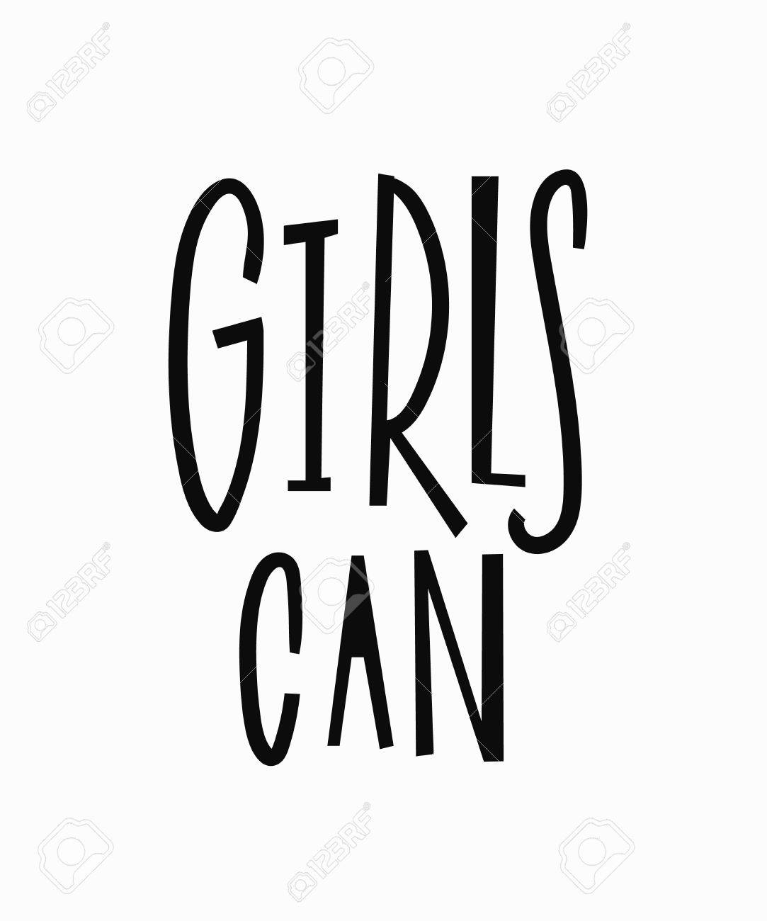 Girls Can T Shirt Quote Feminist Lettering Calligraphy Inspiration Graphic Design Typography Element