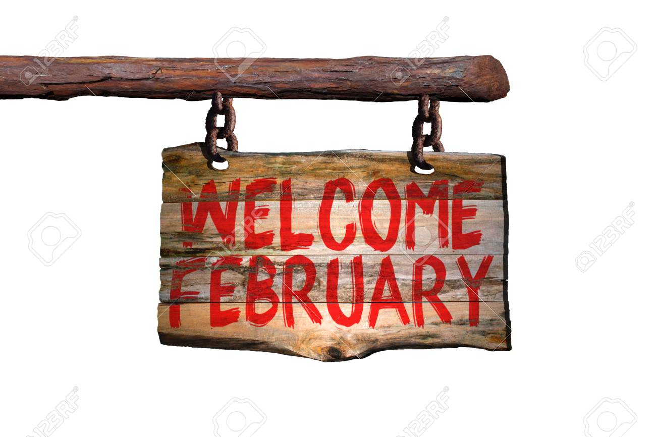 Bienvenido Febrero Frase De Motivación Signo En La Madera Vieja Con El Fondo Blanco