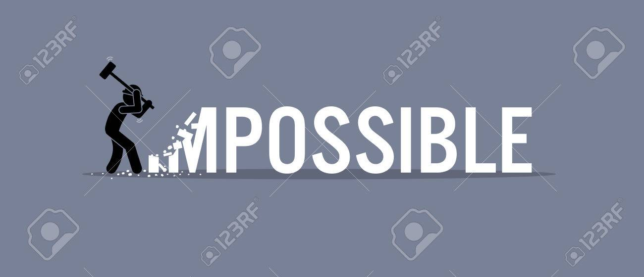 Man destroying the word impossible to possible. Vector artwork depicts possibility, opportunity, and determination. - 70919565