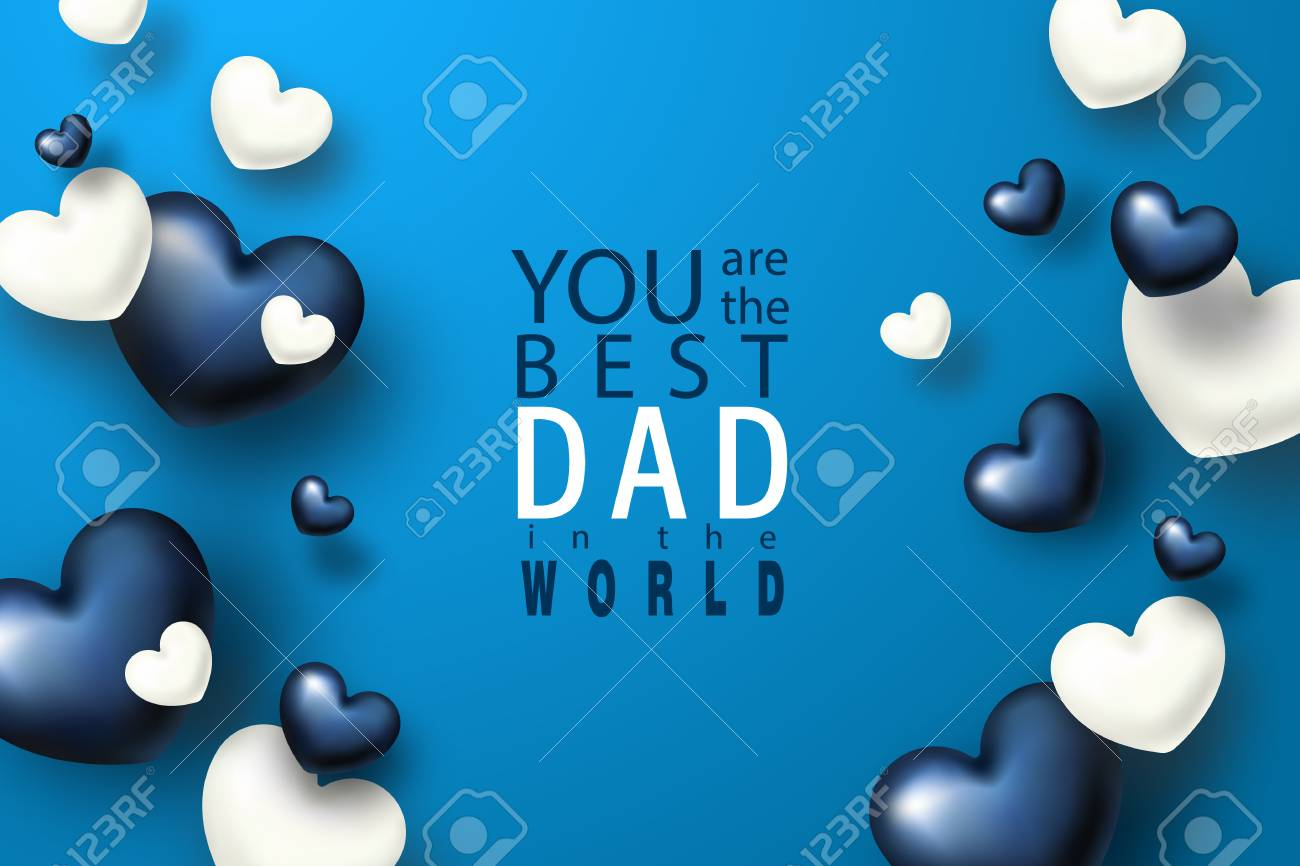You Are The Best Dad In The World Happy Fathers Day Greeting