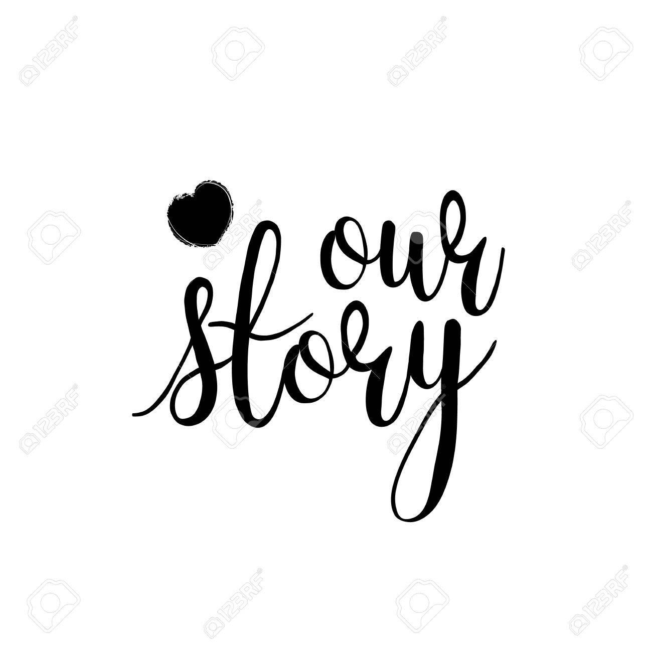 Rotulando Nossa História Em Preto E Branco Mão Escrita Frase De Frase Sobre Amor Para Dia Dos Namorados Design Poster Cartão álbum De Fotos Banner
