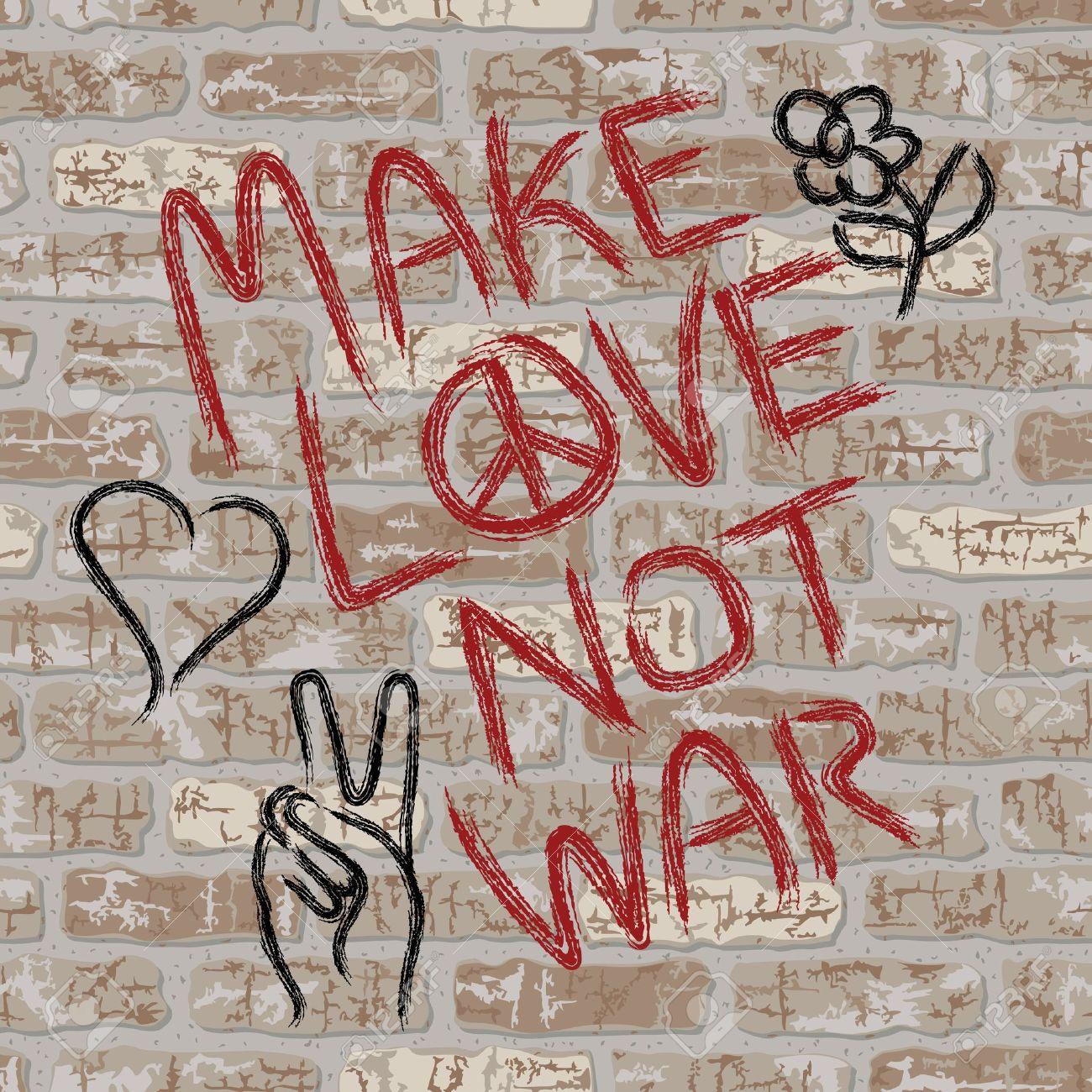 hacer el amor y no la guerra graffitis contra la guerra en una pared de ladrillos