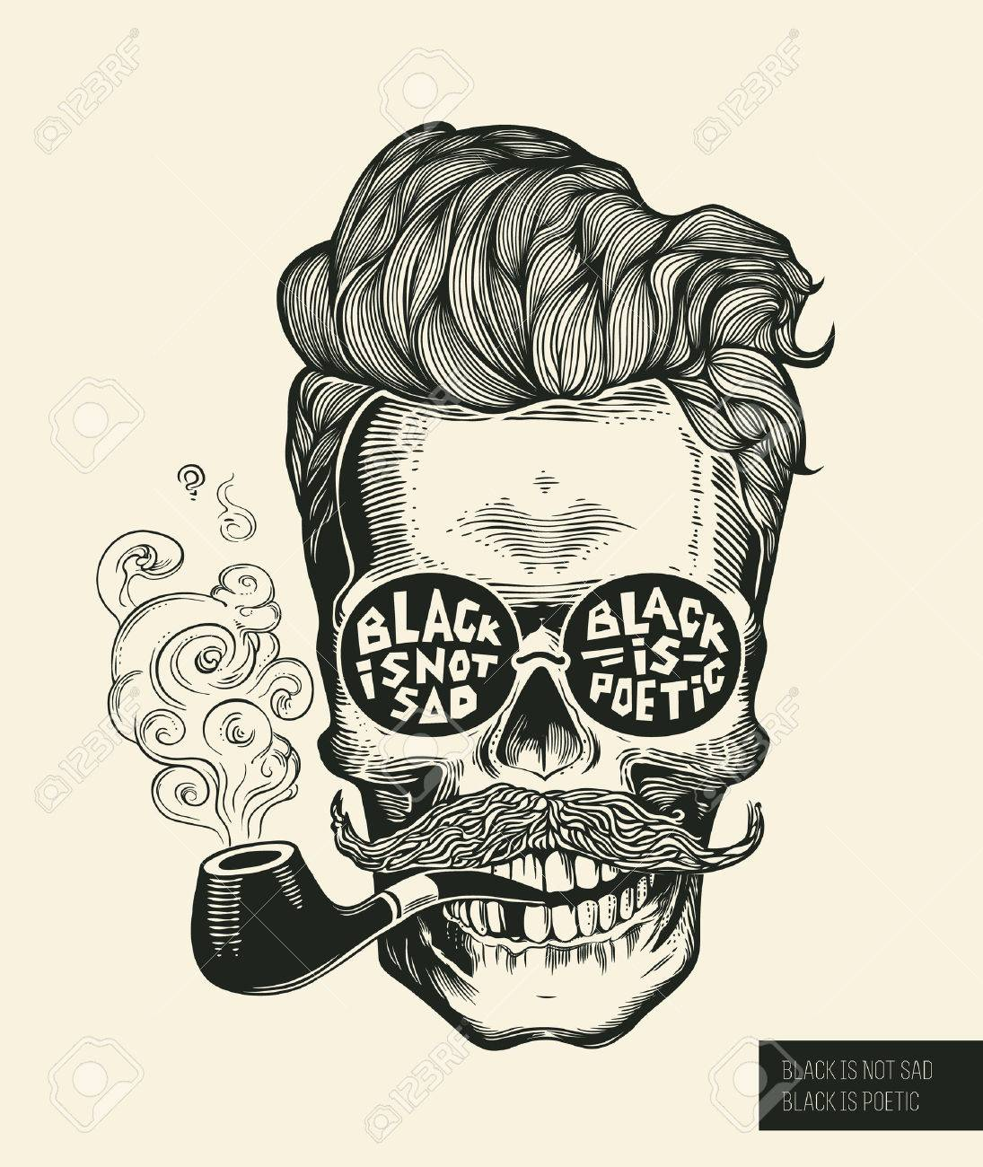Skull. Hipster skull silhouette with mustache, beard, tobacco pipes and glasses. Lettering Black is not sad, black is poetic Vector illustration in vintage engraving style. Perfect for t-shirt print. - 61521653