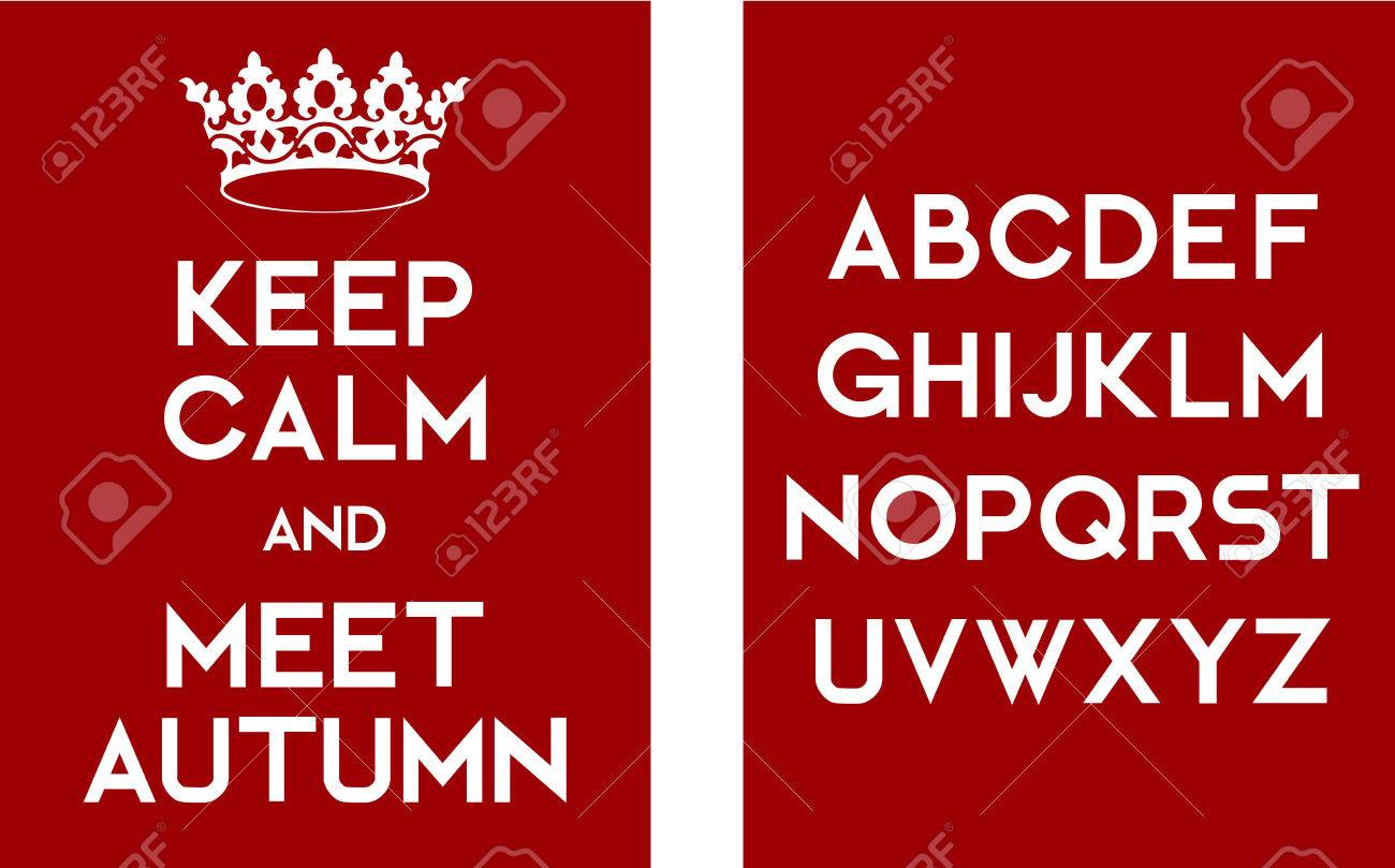 Keep Calm And Meet Autumn Poster Template With Alphabet Letters ...