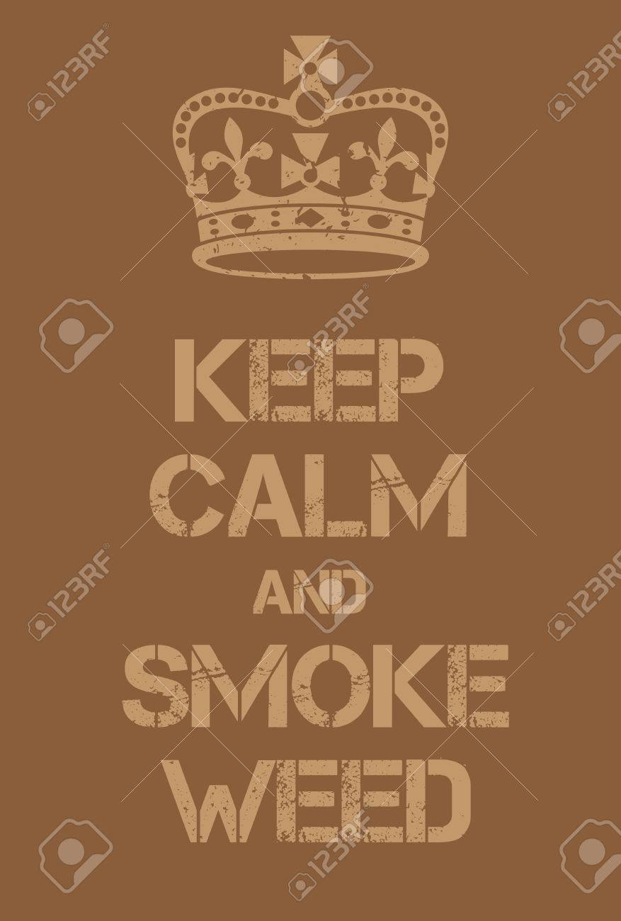 Keep Calm And Smoke Weed Poster Adaptation Of The Famous World War Two Motivational