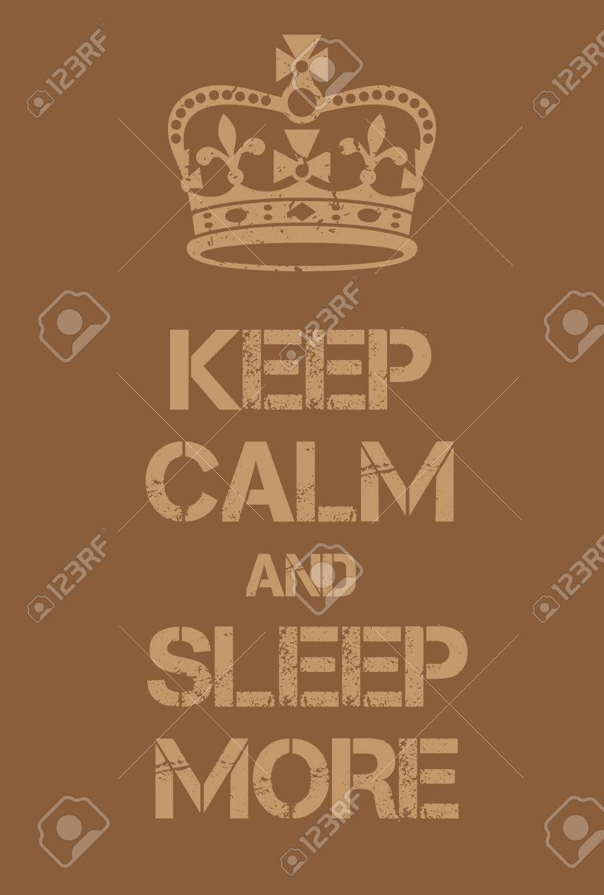 Keep Calm and Sleep More poster. Adaptation of the famous World War Two motivational poster of Great Britain. - 62997079