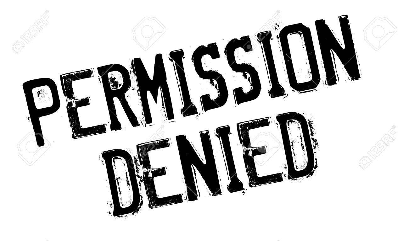 Denied >> Permission Denied Rubber Stamp