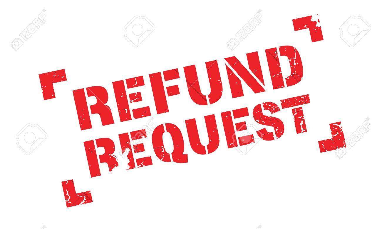 [Image: 81349576-refund-request-rubber-stamp.jpg]