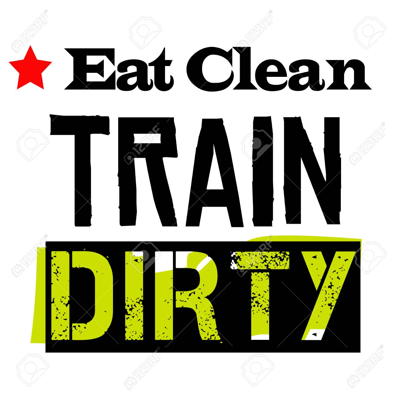 bfec3e8d Eat Clean Train Dirty. Creative typographic motivational poster. Stock  Vector - 91234392