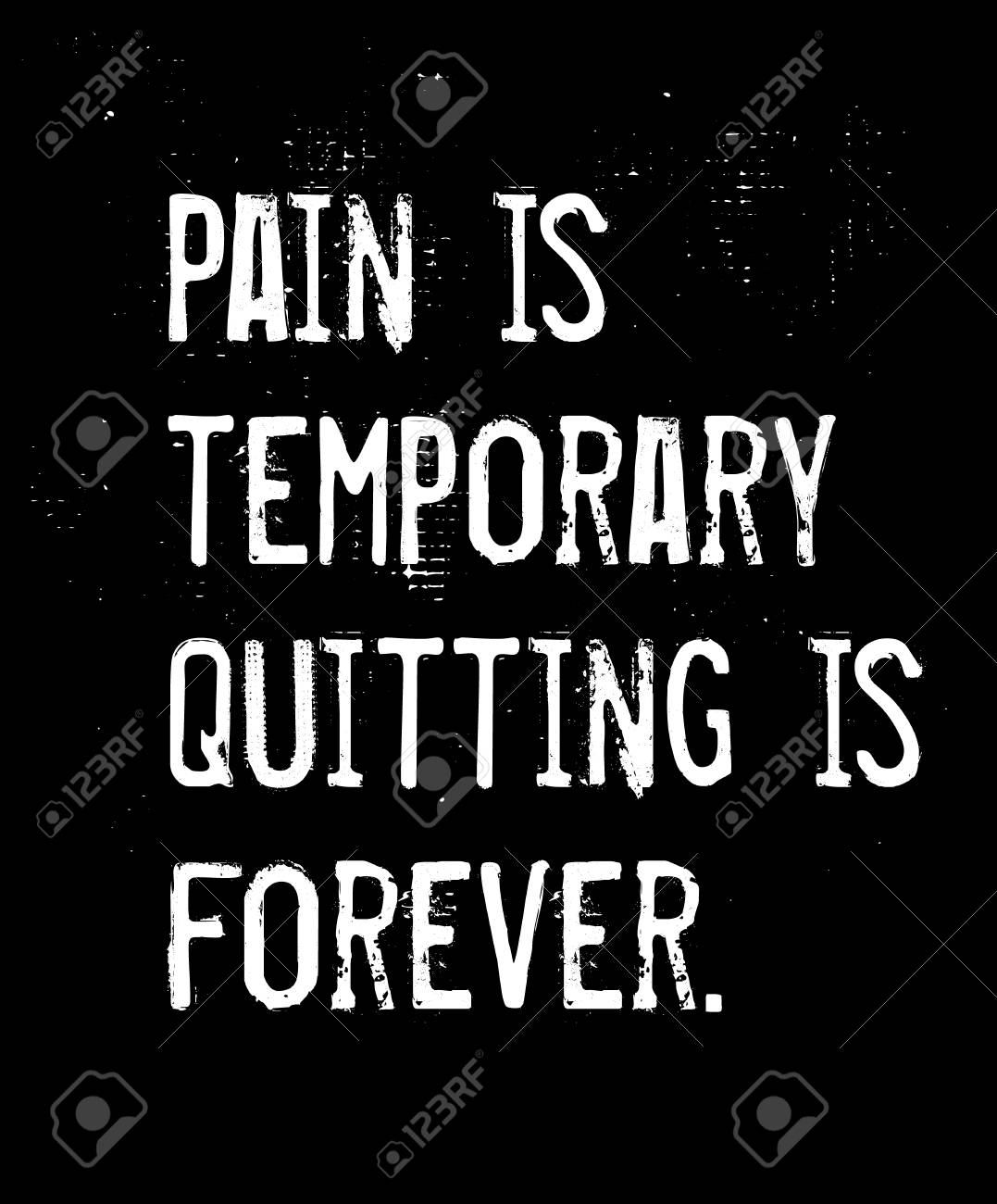 Pain Is Temporary Quitting Is Forever Creative Motivation Quote
