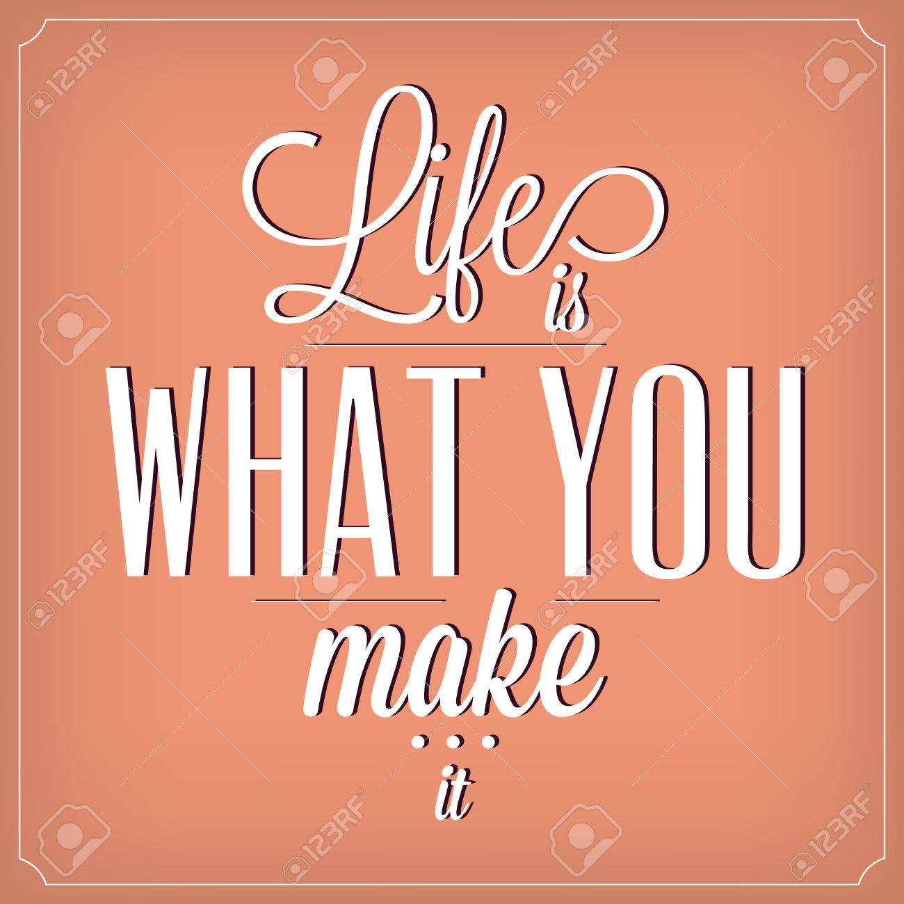 Life Is What You Make It Quote Typographic Background Design Royalty