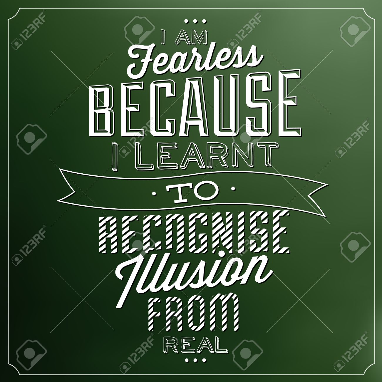 Quote Typographic Background I Am Fearless Because I Learnt