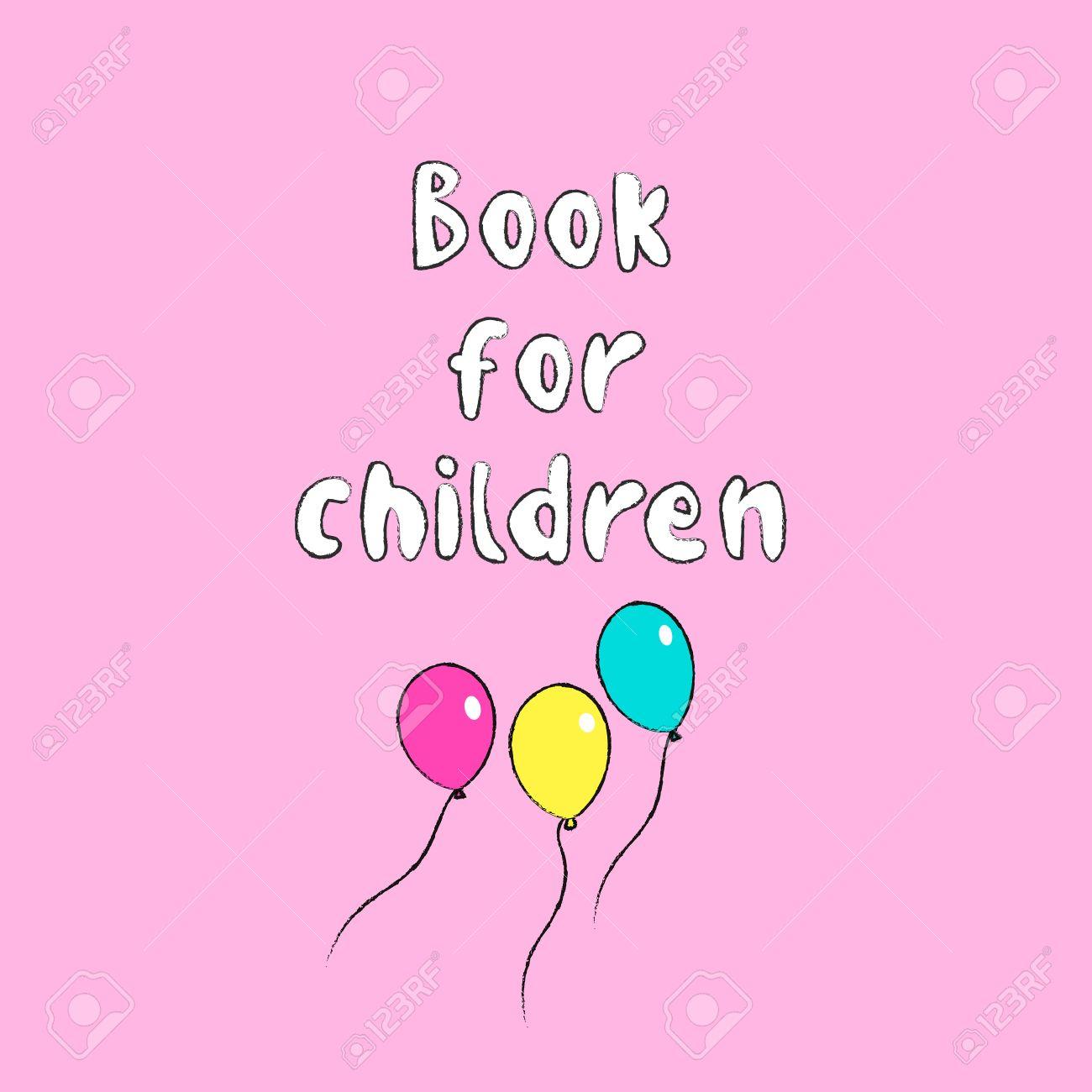 Dessin Anime Illustration Livre De Couverture Pour Les Enfants Lettrage Avec Trois Ballons De Dessin A Main Isole Sur Vecteur De Fond Rose Eps 10