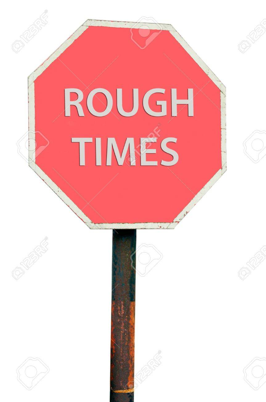 conceptual picture with rough times road sign isolated on white background Stock Photo - 13293065