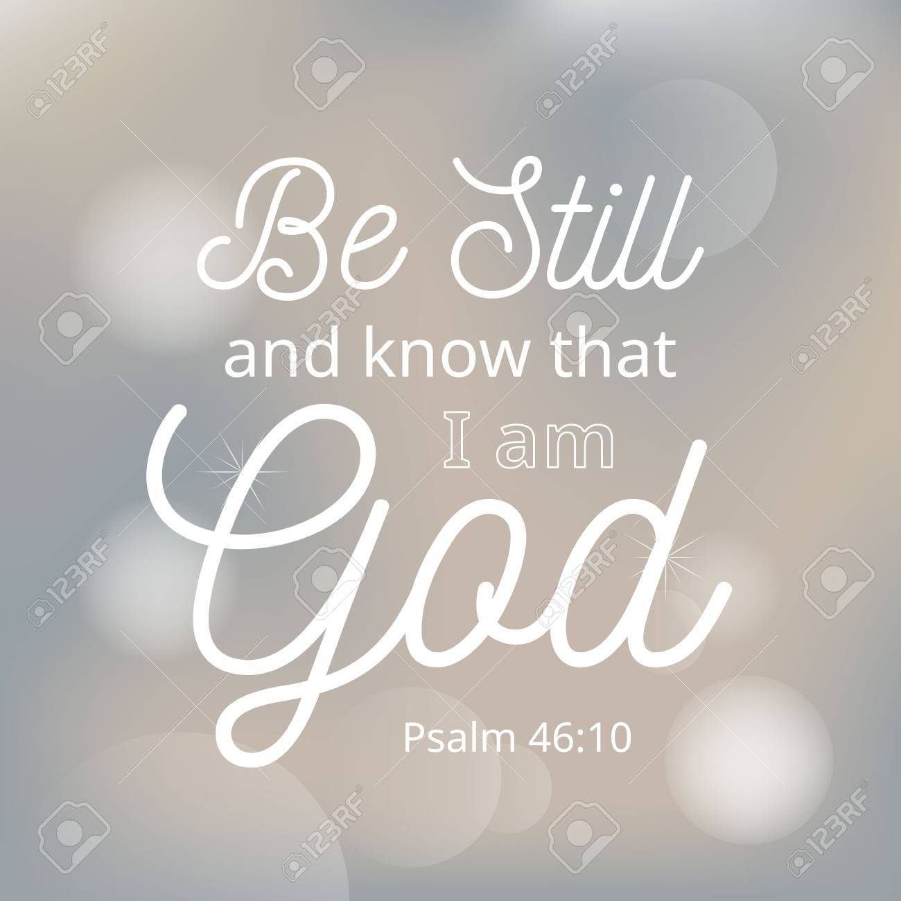 Be Still And Know That I Am God From Bible Typographic With Royalty Free Cliparts Vectors And Stock Illustration Image 84261527