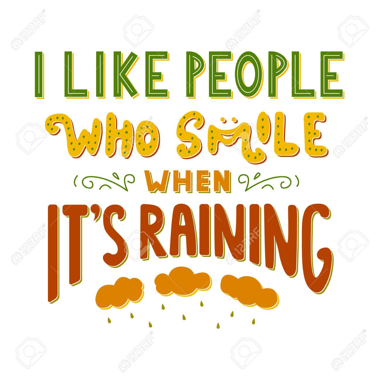 I Like People Who Smile When Its Raining Inspirational Quote. Stock Vector    72110548