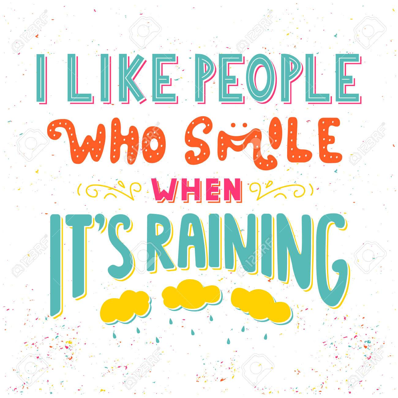 I Like People Who Smile When Its Raining. Inspirational Quote. Hand Drawn  Vintage Illustration