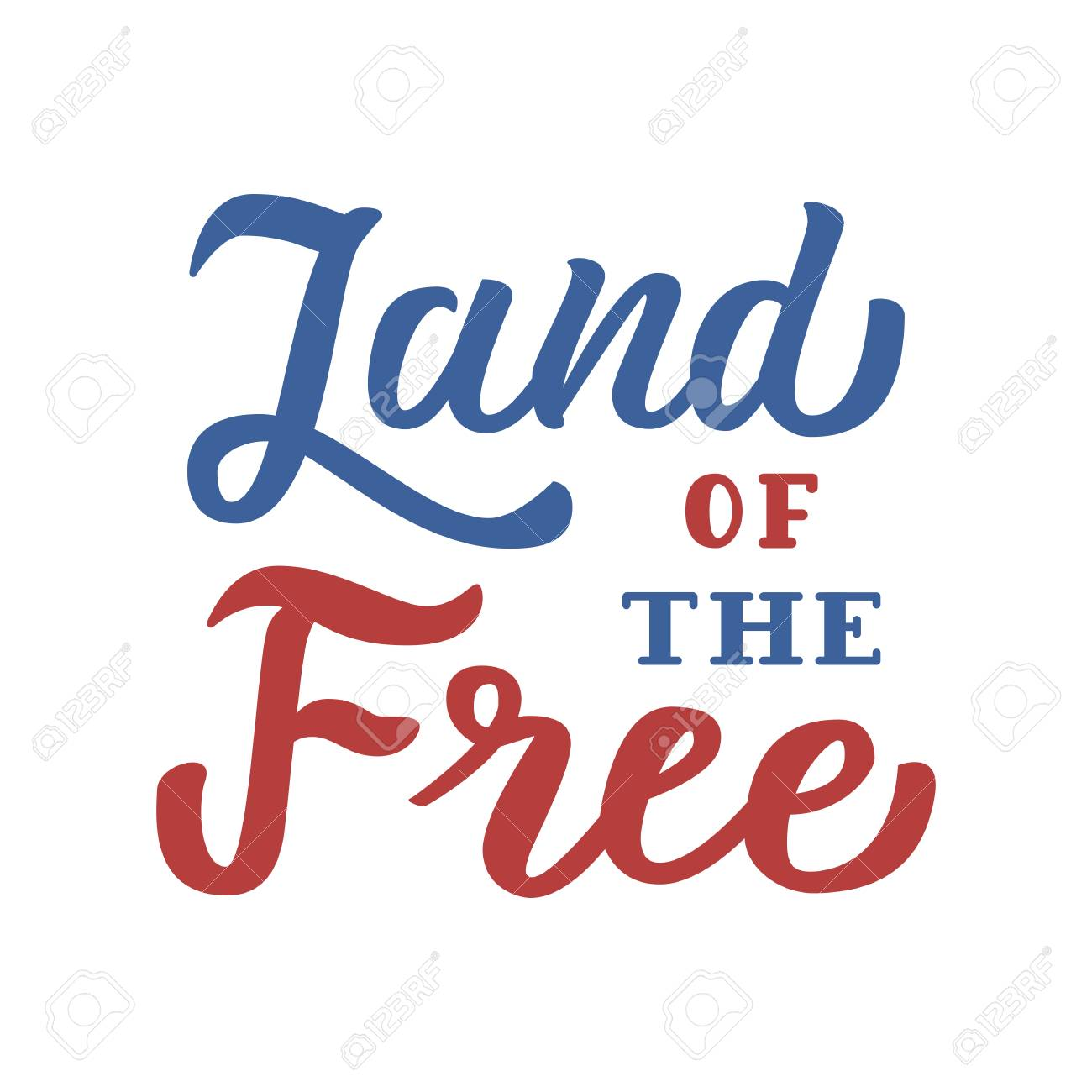 Land Of The Free Patriotic Hand Lettering Quote With Blue And